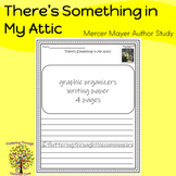 There's Something in My Attic    Mercer Mayer Author study