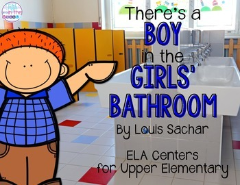There's a Boy in the Girls' Bathroom ELA Centers for Upper Elementary