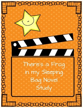 There's a Frog in My Sleeping Bag Novel Study