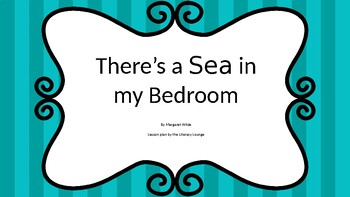 There's a Sea in my Bedroom Lesson Plan