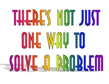 There's not just one way to solve a problem