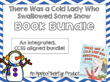 There was a Cold Lady who Swallowed Some Snow CCSS Aligned Bundle