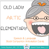 There was an Old Lady....  Universal ARTICULATION Companion: Elementary