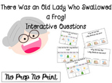 There was an Old Lady Who Swallowed a Frog! Interactive questions