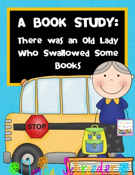 There was an Old Lady who Swallowed Some Books: Book Study