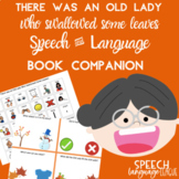 There was an Old Lady who Swallowed Some Leaves Speech & Language Book Companion