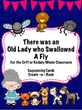 there was an old lady who swallowed a fly for the music classroom