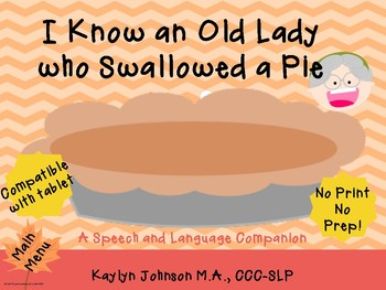 I know an Old Lady who Swallowed a Pie: Speech and Language Activities