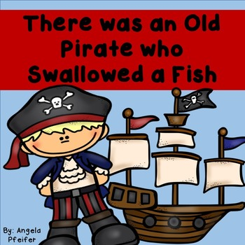 There was an Old Pirate Who Swallowed a Fish- Sequencing and Comprehension