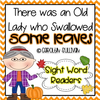 There was an old Lady Who Swallowed Some Leaves - Sight Word Readers