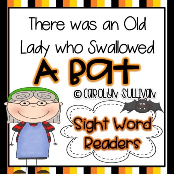 There was an old Lady Who Swallowed a Bat - Sight Word Readers