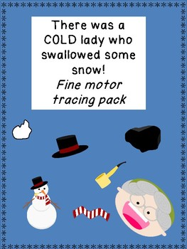 There was a cold lady who swallowed some snow FINE MOTOR TRACING