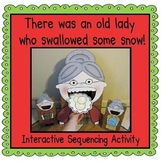 There was an Old Lady Who Swallowed Some Snow! (Sequencing Activity)