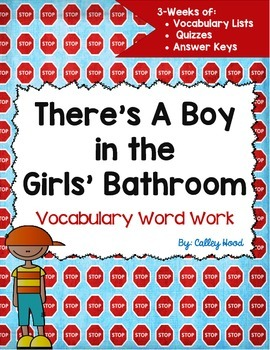 There's A Boy in the Girls' Bathroom Spelling/Vocab lists, Vocab tests, Ans keys