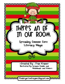 There's An Elf In Our Room... Spreading Common Core Literacy Magic