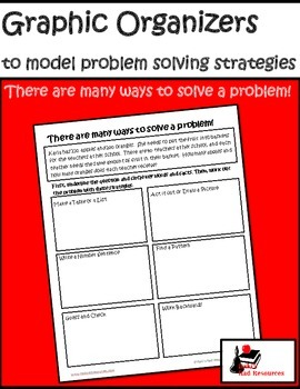 Problem Solving Graphic Organizers: More Than One Way to Solve a Problem -