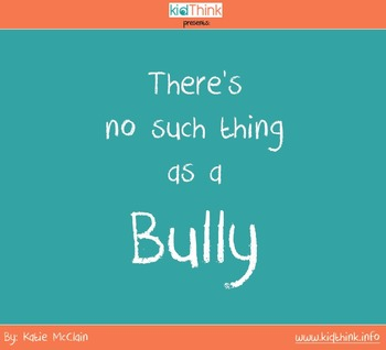 There's No Such Thing as a Bully