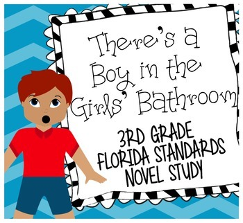 There's a Boy in the Girls' Bathroom Florida Standards Novel Study
