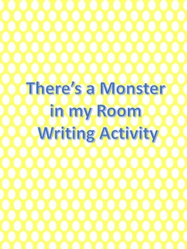There's a Monster in My Room Writing Activity
