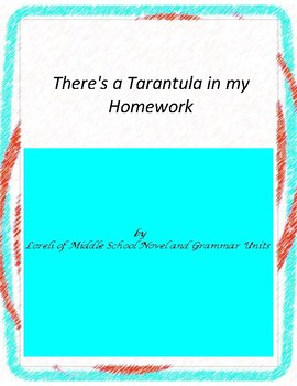 There's a Tarantula in my Homework Unit with Literary and Grammar Activities
