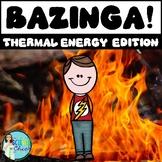 Thermal Energy Bazinga Game