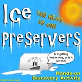 Thermal Energy - Hand's-on Ice Preservers Lab Activity