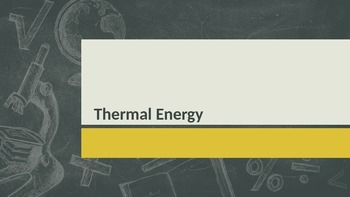Thermal Energy PowerPoint NGSS MS-PS3-3