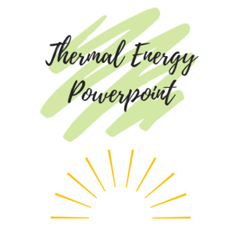 Thermal Energy Powerpoint and Guided Notes