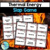 Thermal Energy Slap Game