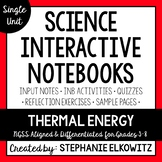 Thermal Energy and Heat Interactive Notebook Unit