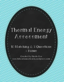 Assessment: Thermal Energy/Heat Energy Quiz