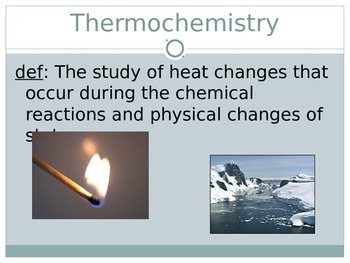 Thermochemistry Presentation (high school level)