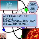 AP Chemistry Unit Bundle - Thermochemistry and Thermodynamics