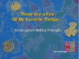 These Are a Few of My Favorite Things- Kindergarten Writing Prompts