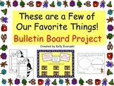 These Are a Few of Our Favorite Things! Bulletin Board Project