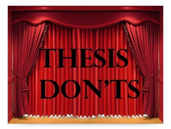 Thesis Don'ts