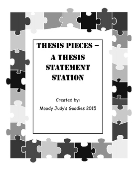 Thesis Pieces - A thesis statement station