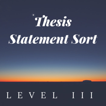 Thesis Statement Sort Level III