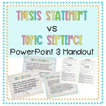 Thesis Statement Vs Topic Sentence Editable PowerPoint with Handout