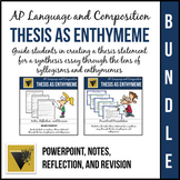 Thesis as Enthymeme Bundle for AP English Language and Composition