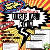 Thesis vs.Claim- Grades 7-12