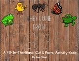 They Come from Eggs! Life Cycle Activity Book