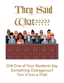 They Said What??? Turn Your Students' Words Into a Jury Trial