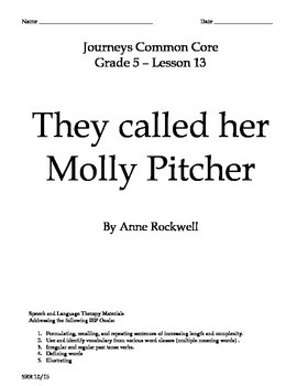 Journeys Common Core 5th- They called her Molly Pitcher Supp Packet for the SLP