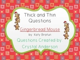 Thick and Thin Questions Gingerbread Mouse
