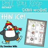 Thin Ice Beginning Sight Words Roll, Say, Keep-Editable