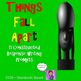Things Fall Apart 11 Constructed Response Prompts CCSS Text Based Writing Prompt