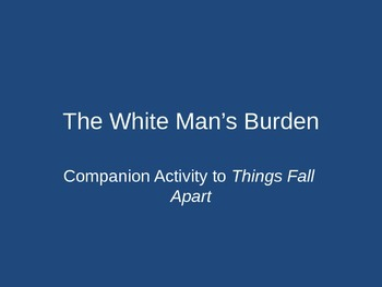 """Things Fall Apart: Comparing Art and Poetry with """"The White Man's Burden"""""""