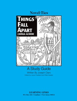 Things Fall Apart - Novel-Ties Study Guide