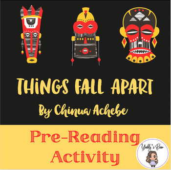 Things Fall Apart Pre Reading Activities and Anticipation Guide